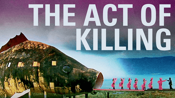 act of killing The 25 best documentaries of the 21st century, from 'amy' to 'the act of killing more from indiewire.